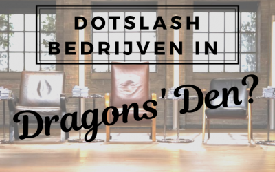 DOLSLASH BEDRIJVEN IN DE DRAGONS' DEN?
